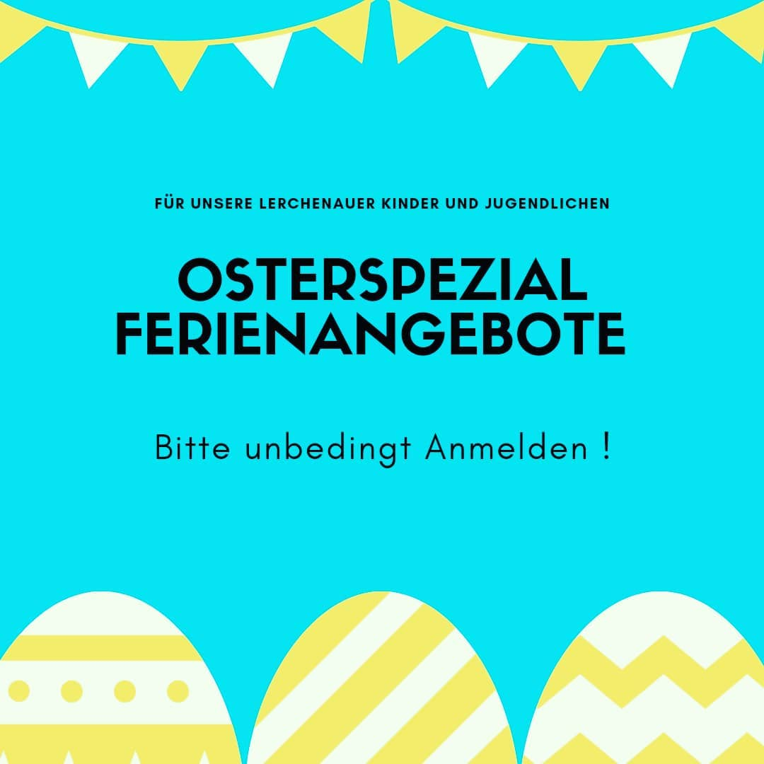 Oster-Ferienangebote im Lerchenauer